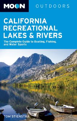 Image for Moon California Recreational Lakes and Rivers: The Complete Guide to Boating, Fi