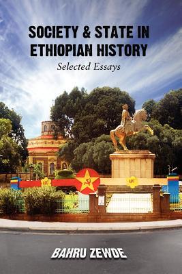 SOCIETY & STATE IN ETHIOPIAN HISTORY, Zewde, Bahru