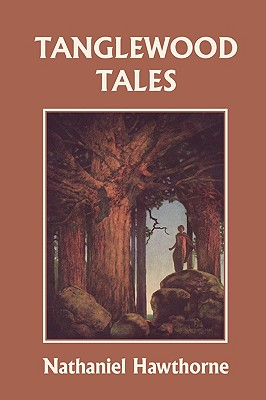 Image for Tanglewood Tales, Illustrated Edition (Yesterday's Classics)