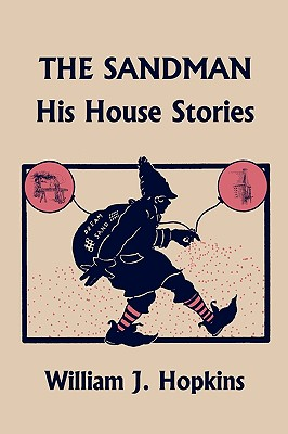 THE SANDMAN: His House Stories (Yesterday's Classics), Hopkins, William J.