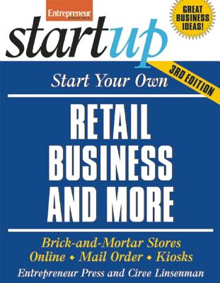 "Image for ""Start Your Own Retail Business And More: Brick-and-Mortar Stores, Online, Mail Order, and Kiosks (StartUp Series)"""