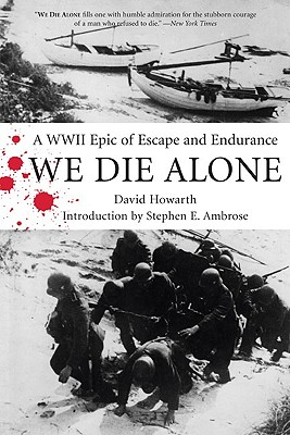 We Die Alone: A WWII Epic of Escape and Endurance, David Howarth