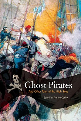 Ghost Pirates: And Other Tales Of The High Seas