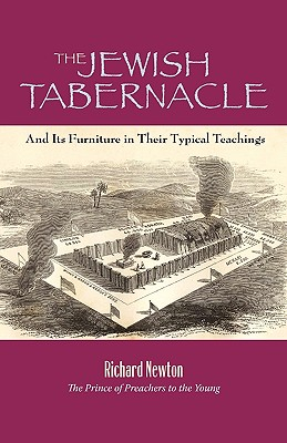 Image for The Jewish Tabernacle: And Its Furniture in Their Typical Teachings