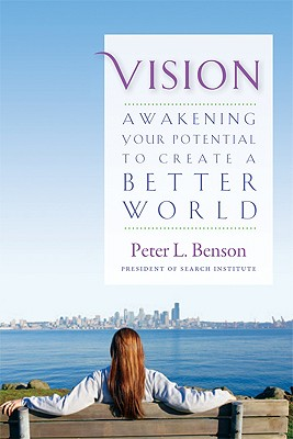 Vision: Awakening Your Potential to Create a Better World, PETER BENSON
