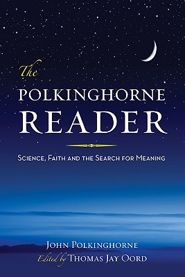 Image for The Polkinghorne Reader: Science, Faith, and the Search for Meaning