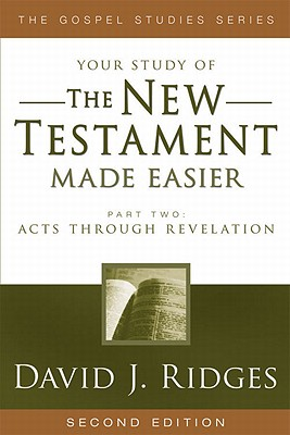 The New Testament Made Easier Part 2 Revised Edition (Gospel Studies (Cedar Fort)), David J. Ridges