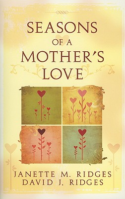 Seasons of a Mother's Love, DAVID AND JANETTE RIDGES