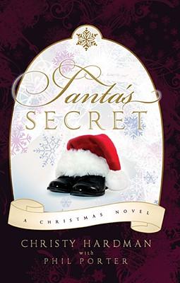 Santa's Secret, Christy Hardman, Phil Porter