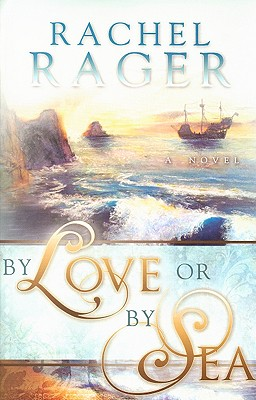By Love or By Sea, Rachel Rager