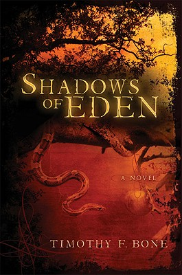 Shadows of Eden, Timothy F. Bone
