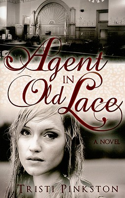 Agent in Old Lace, Tristi Pinkston