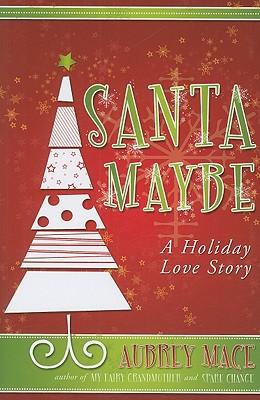 Santa Maybe, Aubrey Mace