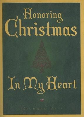 Honoring Christmas in My Heart, Richard C. Rife