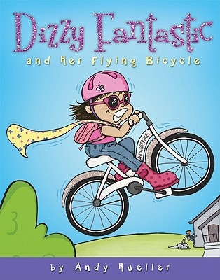 Dizzy Fantastic and Her Flying Bicycle, Andy Hueller