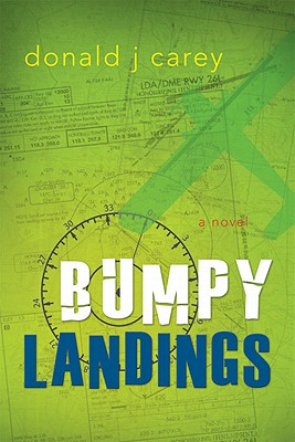 Bumpy Landings, Donald J Carey