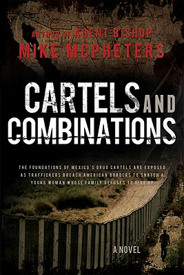 Cartels and Combinations, Mike McPheeters