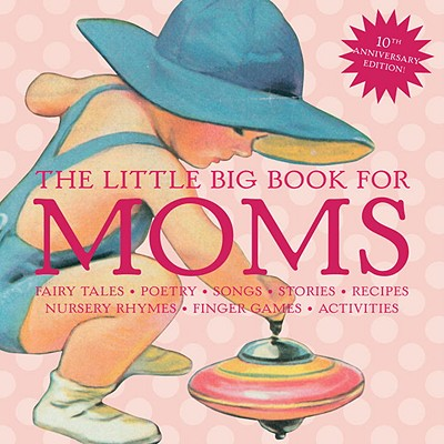 Image for The Little Big Book for Moms, 10th Anniversary Edition (Little Big Books)