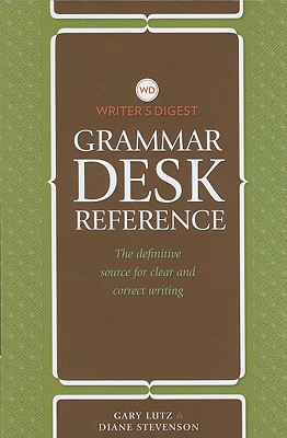 Image for Writer's Digest Grammar Desk Reference: The Definitive Source for Clear and Concise Writing