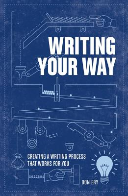 Image for WRITING YOUR WAY : CREATING A WRITING PR