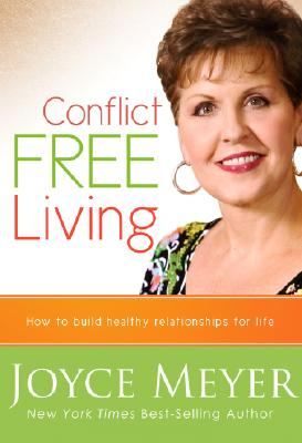 Image for Conflict Free Living: How to build healthy relationships for life.