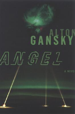Angel: A Novel, Alton L. Gansky