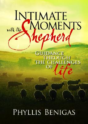 Image for Intimate Moments With The Shepherd: Guidance Through the Challenges of Life