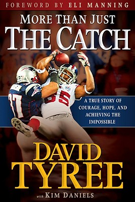 More Than Just the Catch: a True Story of Courage, Hope, and Achieving the Impossible, Tyree, David; Daniels, Kimberly