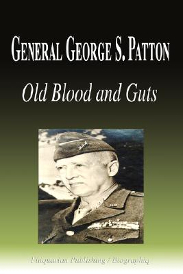 General George S. Patton - Old Blood and Guts (Biography), Biographiq