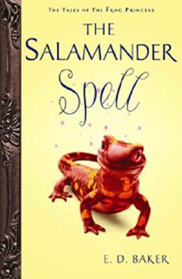 The Salamander Spell, E D Baker