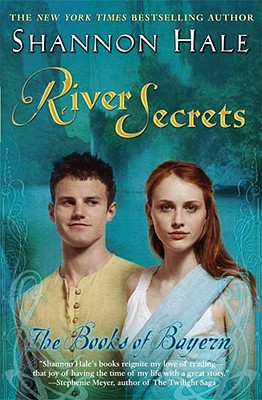 River Secrets (The Books of Bayern), SHANNON HALE