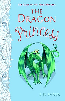 Image for The Dragon Princess (Tales of the Frog Princess)