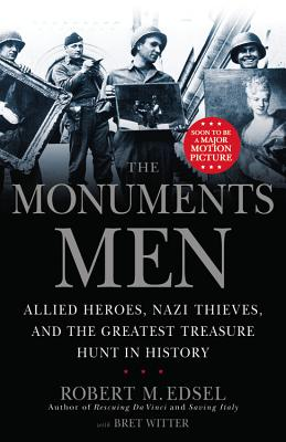 Image for The Monuments Men: Allied Heroes, Nazi Thieves and the Greatest Treasure Hunt in History