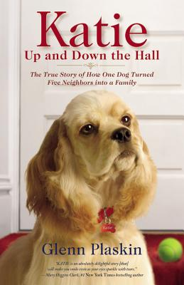 Image for Katie Up and Down the Hall: The True Story of How One Dog Turned Five Neighbors into a Family