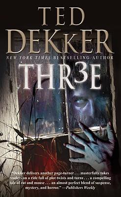 Thr3e, Ted Dekker