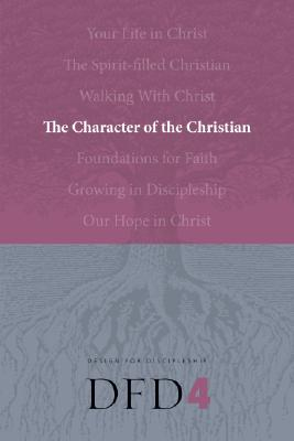 Image for The Character of a Follower of Jesus (Design for Discipleship)