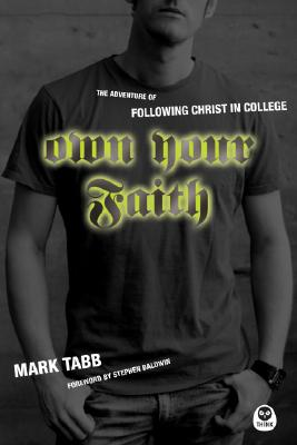 Image for Own Your Faith: The Adventure of Following Christ in College