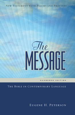 Image for The Message: The Bible in Contemporary Language (New Testament with Psalms and Proverbs)