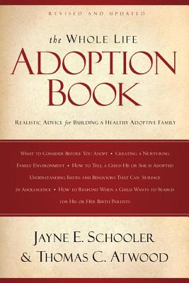 Image for The Whole Life Adoption Book: Realistic Advice for Building a Healthy Adoptive Family