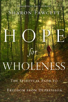 Image for Hope for Wholeness: The Spiritual Path to Freedom from Depression