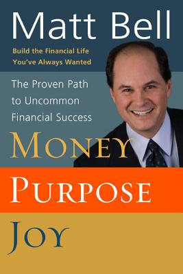 Image for Money Purpose Joy: The Proven Path to Uncommon Financial Success