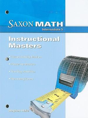Saxon Math Intermediate 5: Instructional Masters 2008, SAXON PUBLISHERS