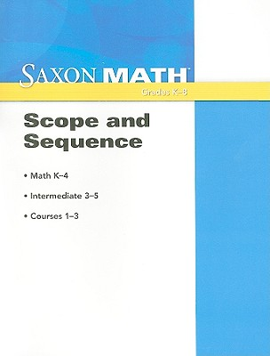 Saxon Math Scope and Sequence: Grades K-8, SAXON PUBLISHERS