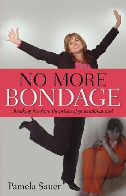 No More Bondage, Sauer, Pamela