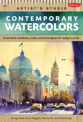 Image for Contemporary Watercolors: A guide to current materials, mediums, and techniques (Artist's Studio)