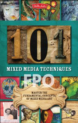 Image for 101 Mixed Media Techniques: Master the fundamental concepts of mixed media art