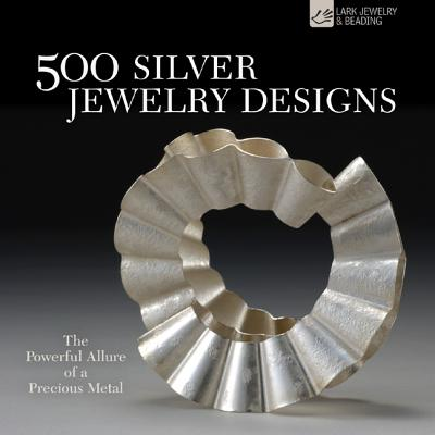 Image for 500 Silver Jewelry Designs: The Powerful Allure of a Precious Metal (500 Series)