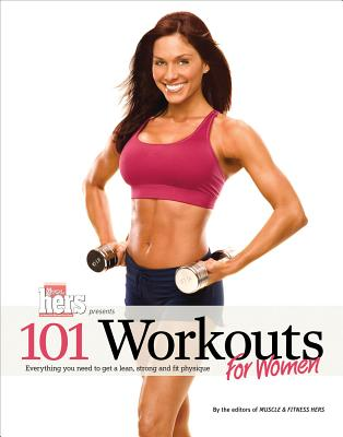 Image for 101 Workouts For Women: Everything You Need to Get a Lean, Strong, and Fit Physique