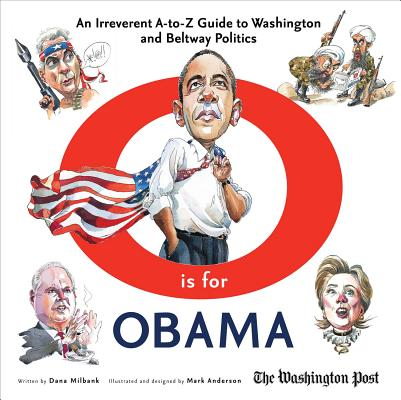 Image for O is for Obama: An Irreverent A-to-Z Guide to Washington and Beltway Politics