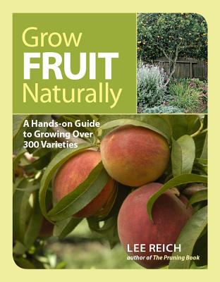 Image for Grow Fruit Naturally: A Hands-On Guide to Luscious, Homegrown Fruit